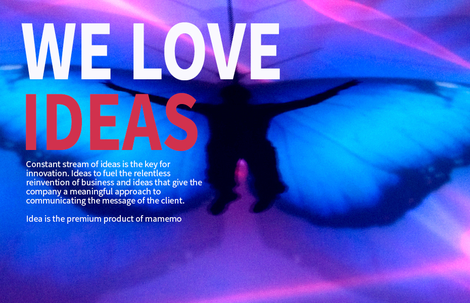 As an event management company we love ideas.