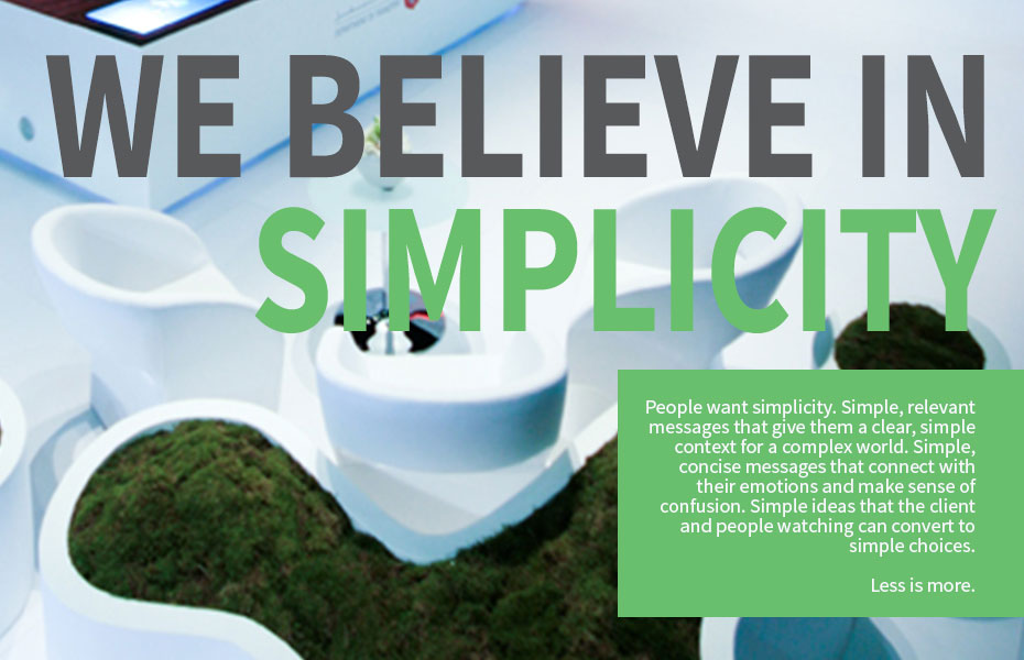 As an event management company we believe in simplicity.